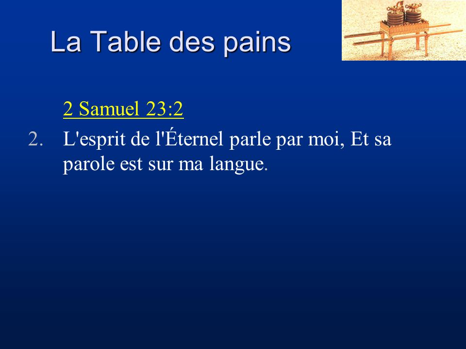La Table des pains 2 Samuel 23:2