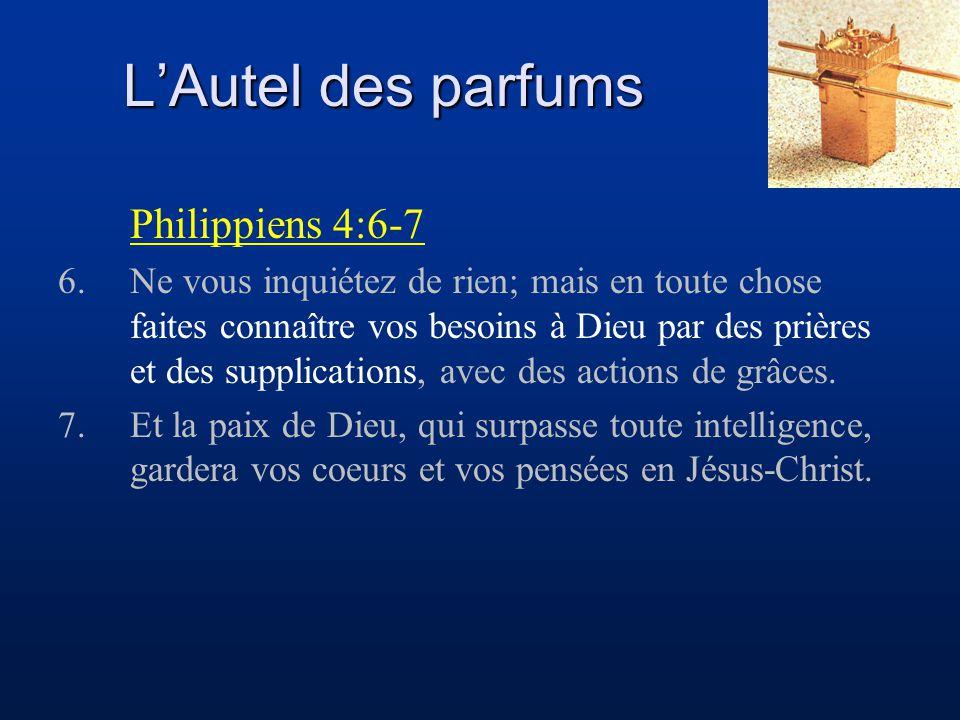 L'Autel des parfums Philippiens 4:6-7
