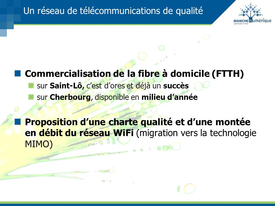 Un réseau de télécommunications de qualité