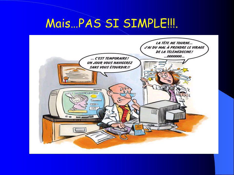 Mais…PAS SI SIMPLE!!!.