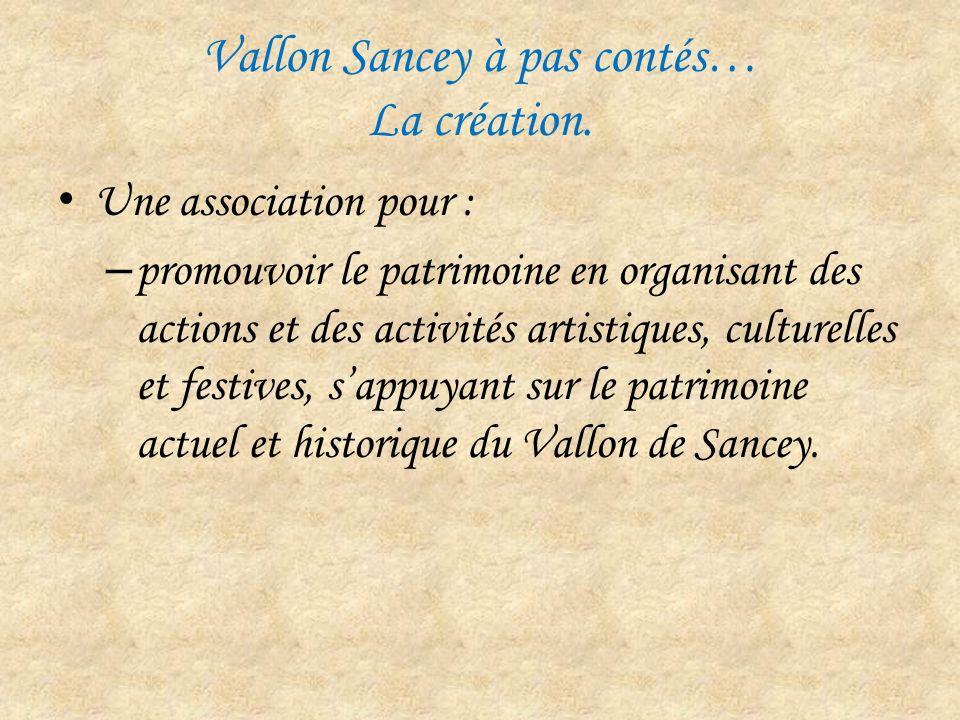 Vallon Sancey à pas contés… La création.