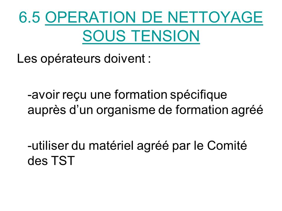 6.5 OPERATION DE NETTOYAGE SOUS TENSION