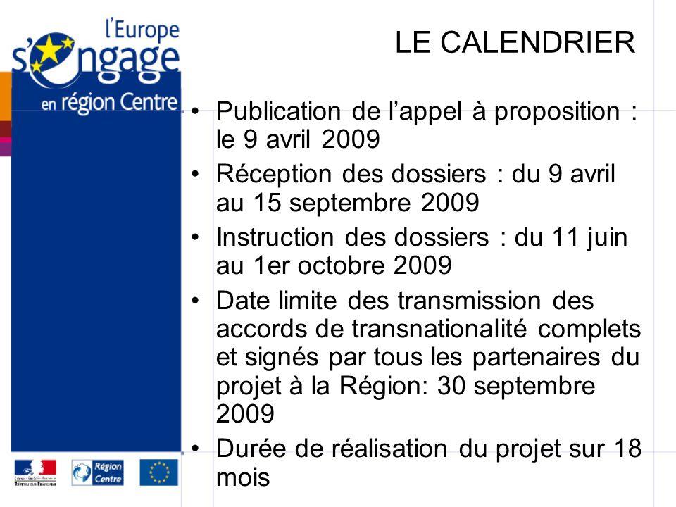 LE CALENDRIER Publication de l'appel à proposition : le 9 avril 2009