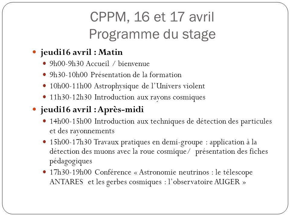 CPPM, 16 et 17 avril Programme du stage