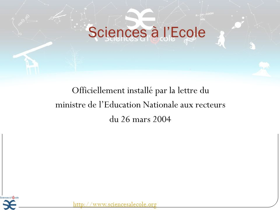 Sciences à l'Ecole Officiellement installé par la lettre du