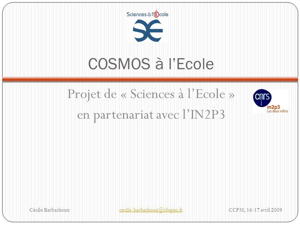 COSMOS à l'Ecole Projet de « Sciences à l'Ecole »