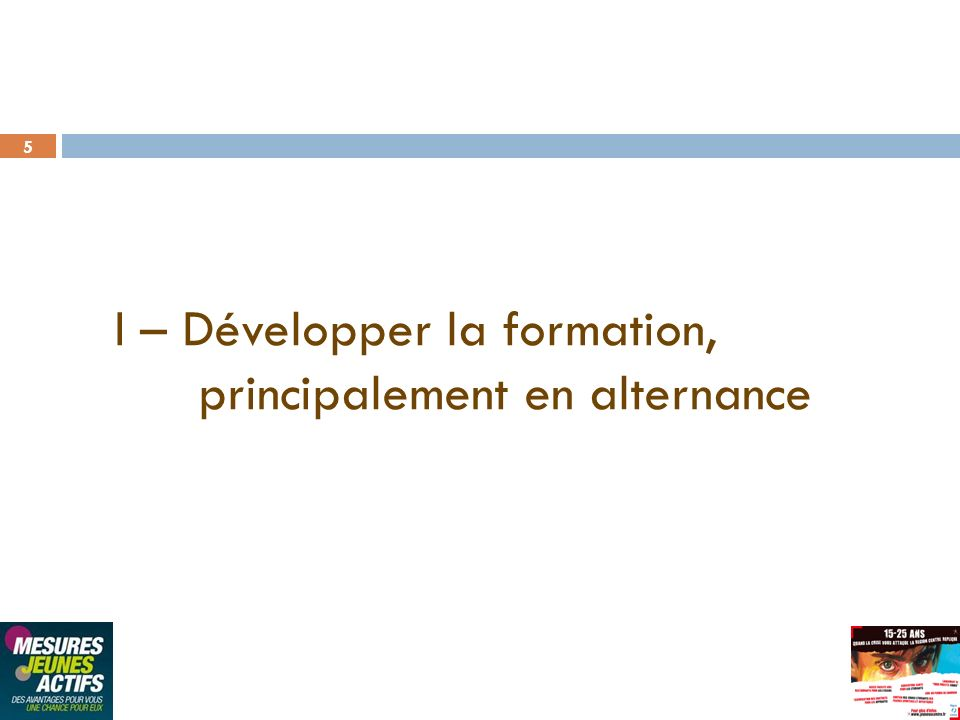 I – Développer la formation, principalement en alternance