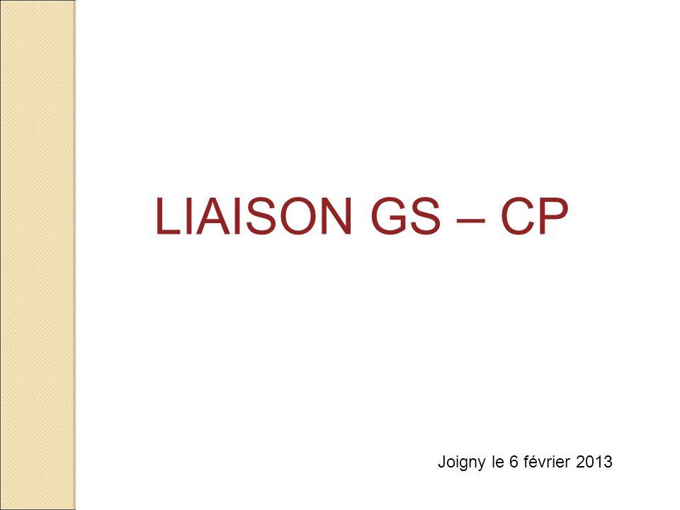 LIAISON GS – CP Joigny le 6 février 2013 1