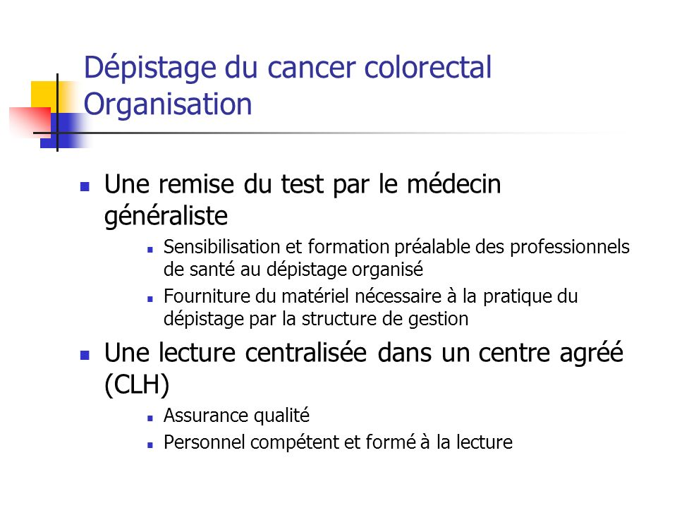 Dépistage du cancer colorectal Organisation