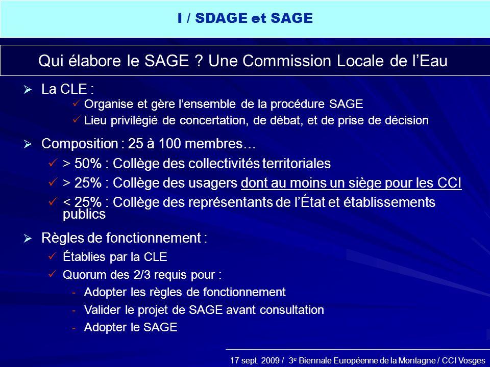 Qui élabore le SAGE Une Commission Locale de l'Eau