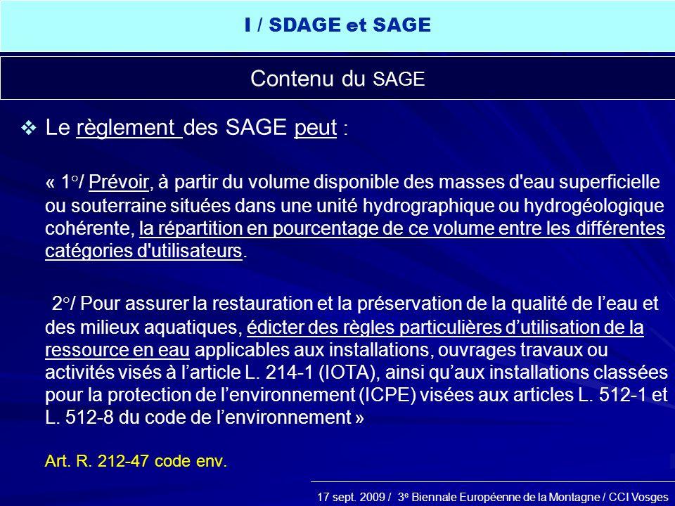 I / SDAGE et SAGE Contenu du SAGE. Le règlement des SAGE peut :