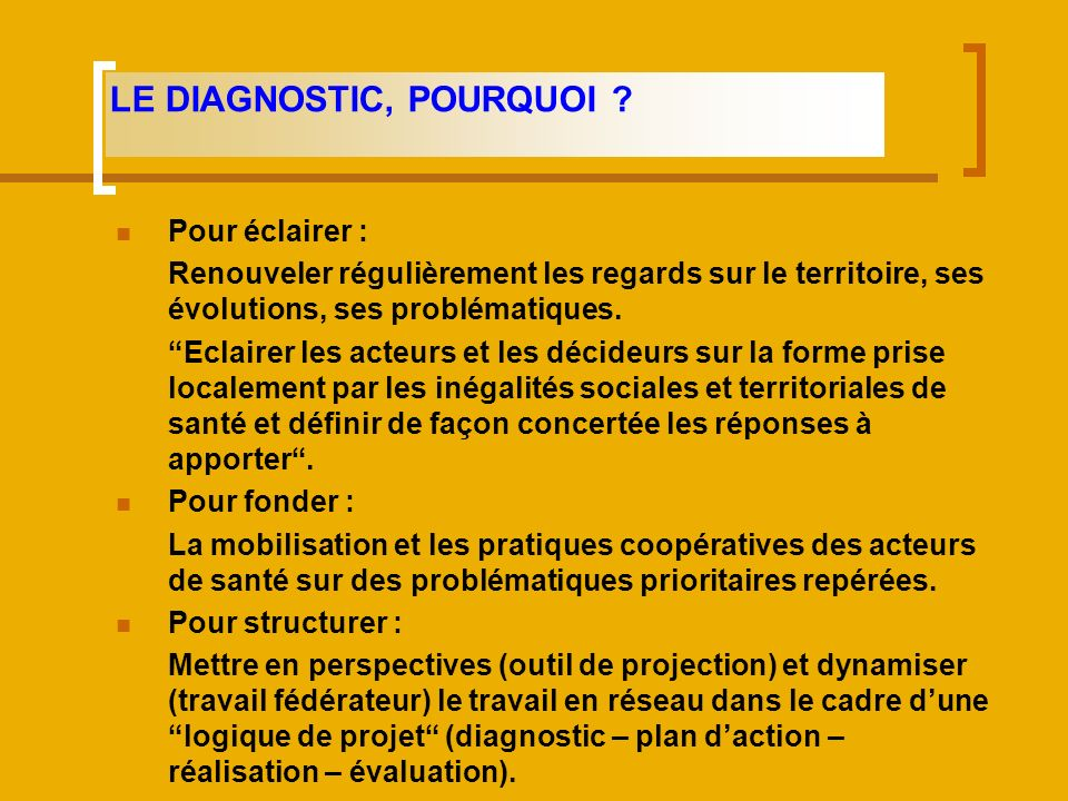 LE DIAGNOSTIC, POURQUOI