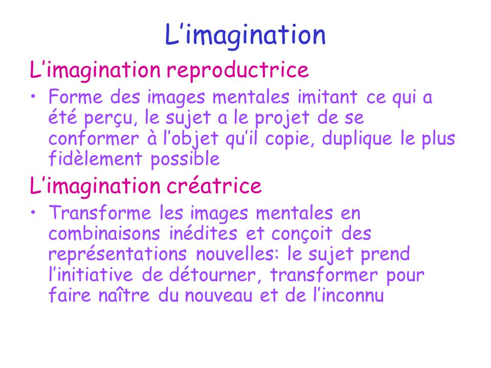 L'imagination L'imagination reproductrice L'imagination créatrice