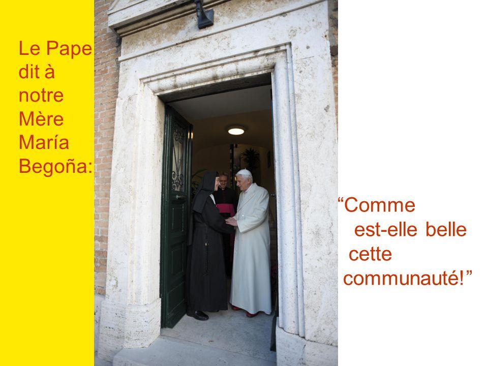 Comme est-elle belle cette communauté! Le Pape dit à notre Mère