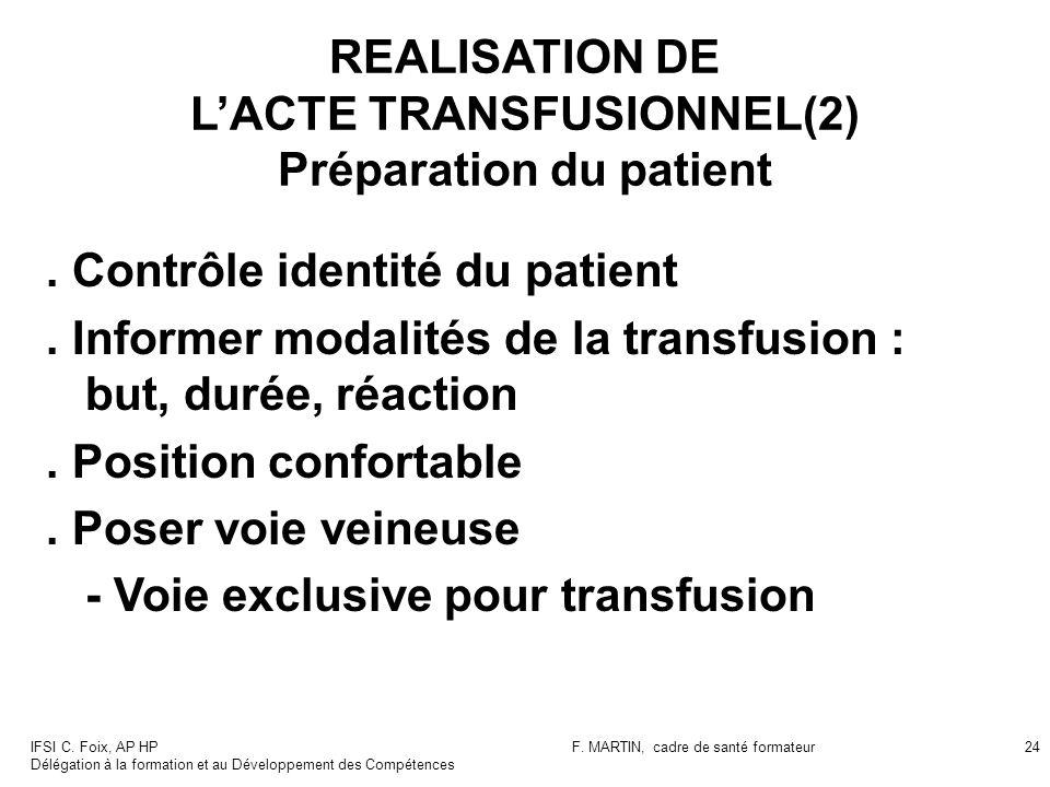 REALISATION DE L'ACTE TRANSFUSIONNEL(2) Préparation du patient