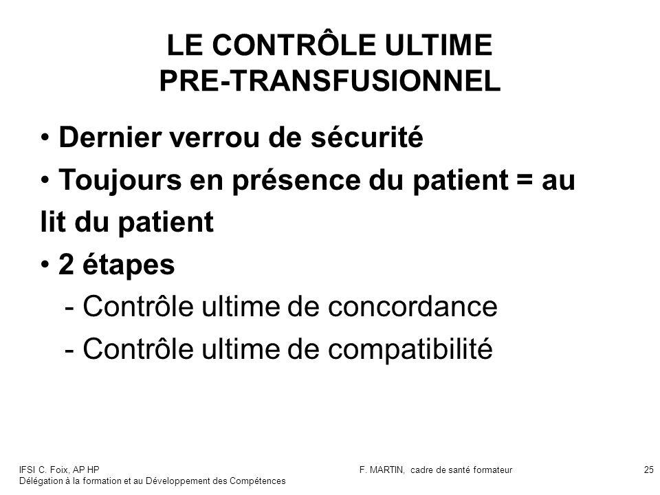 LE CONTRÔLE ULTIME PRE-TRANSFUSIONNEL