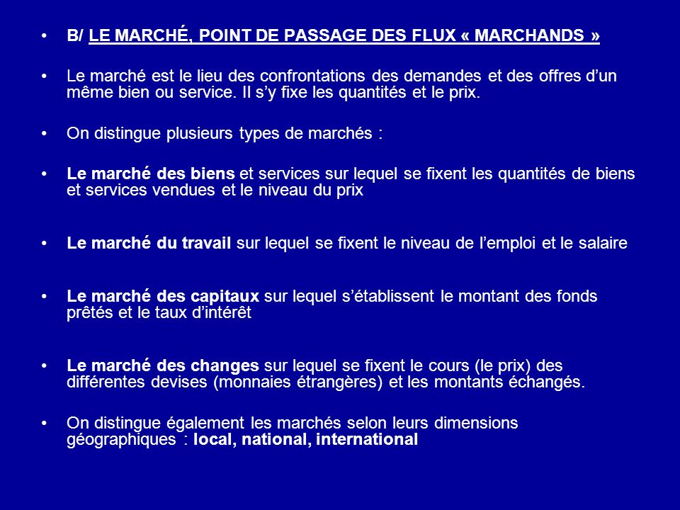 B/ LE MARCHÉ, POINT DE PASSAGE DES FLUX « MARCHANDS »