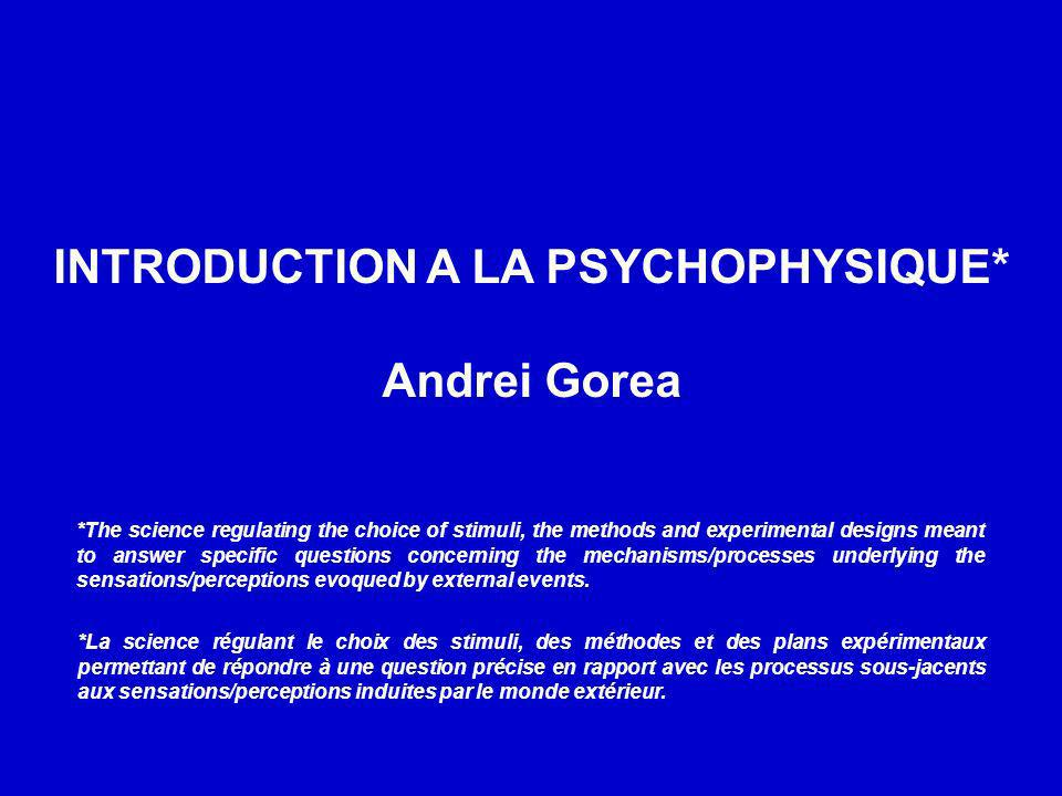INTRODUCTION A LA PSYCHOPHYSIQUE*