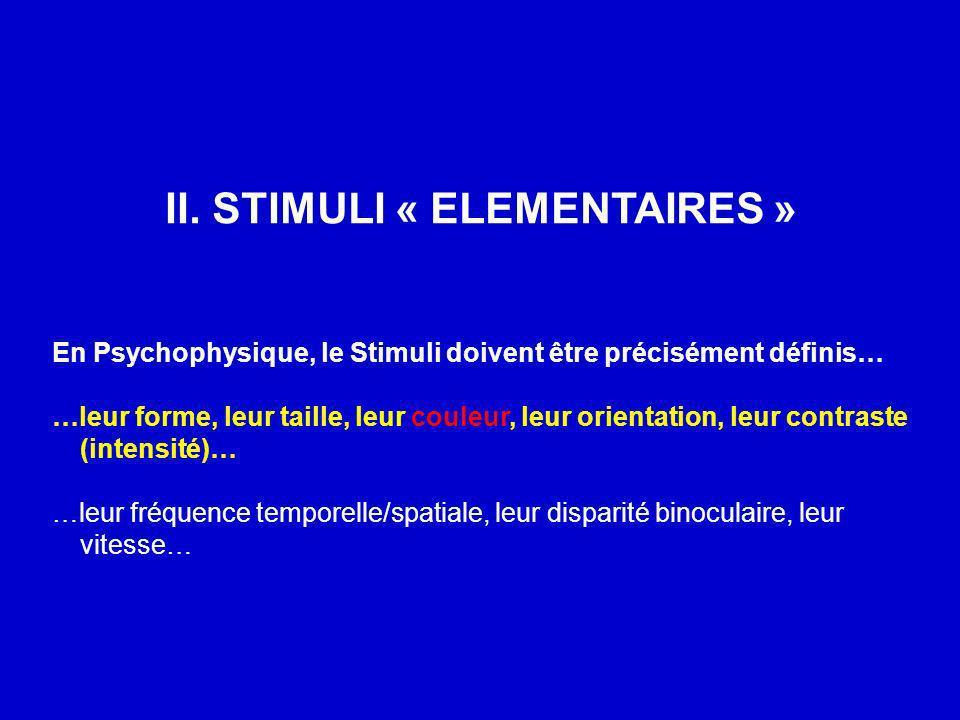 II. STIMULI « ELEMENTAIRES »