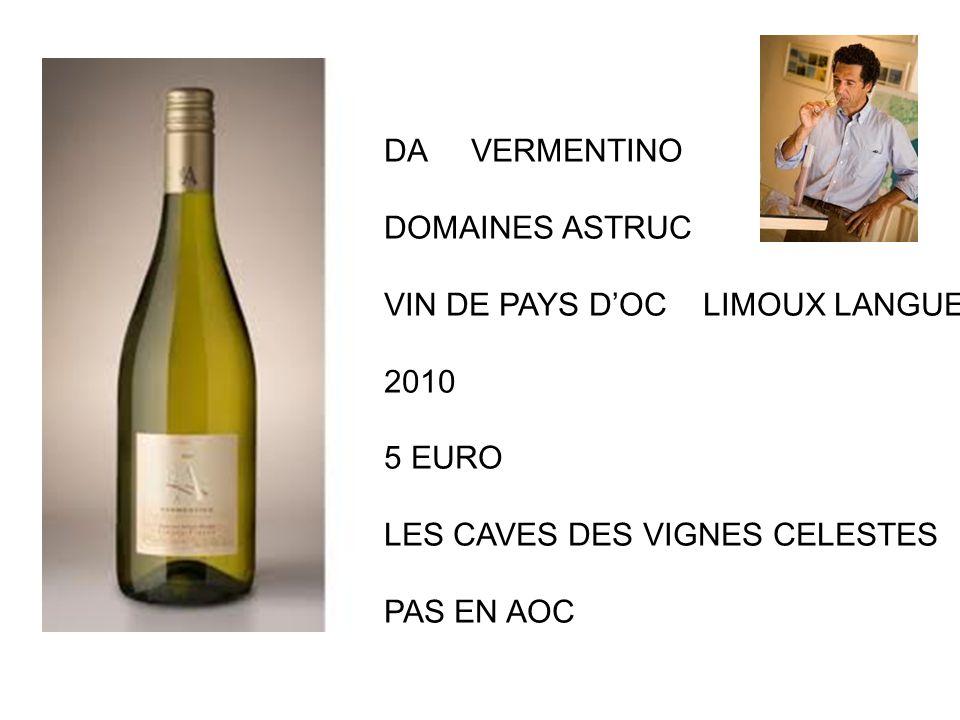 DA VERMENTINO DOMAINES ASTRUC. VIN DE PAYS D'OC LIMOUX LANGUEDOC. 2010. 5 EURO. LES CAVES DES VIGNES CELESTES.