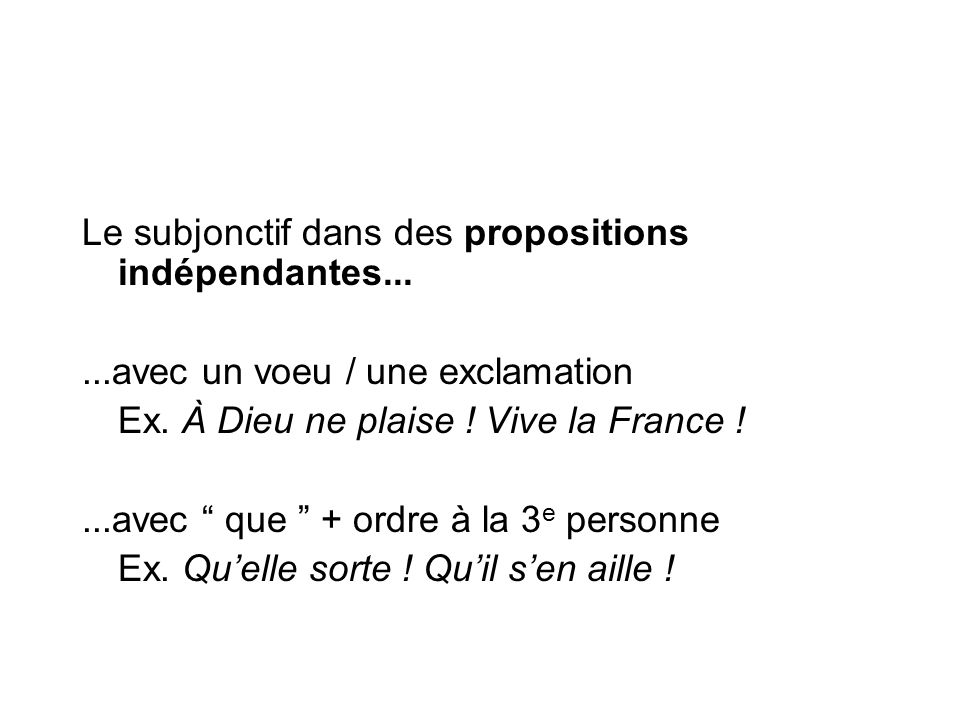 Le subjonctif dans des propositions indépendantes...