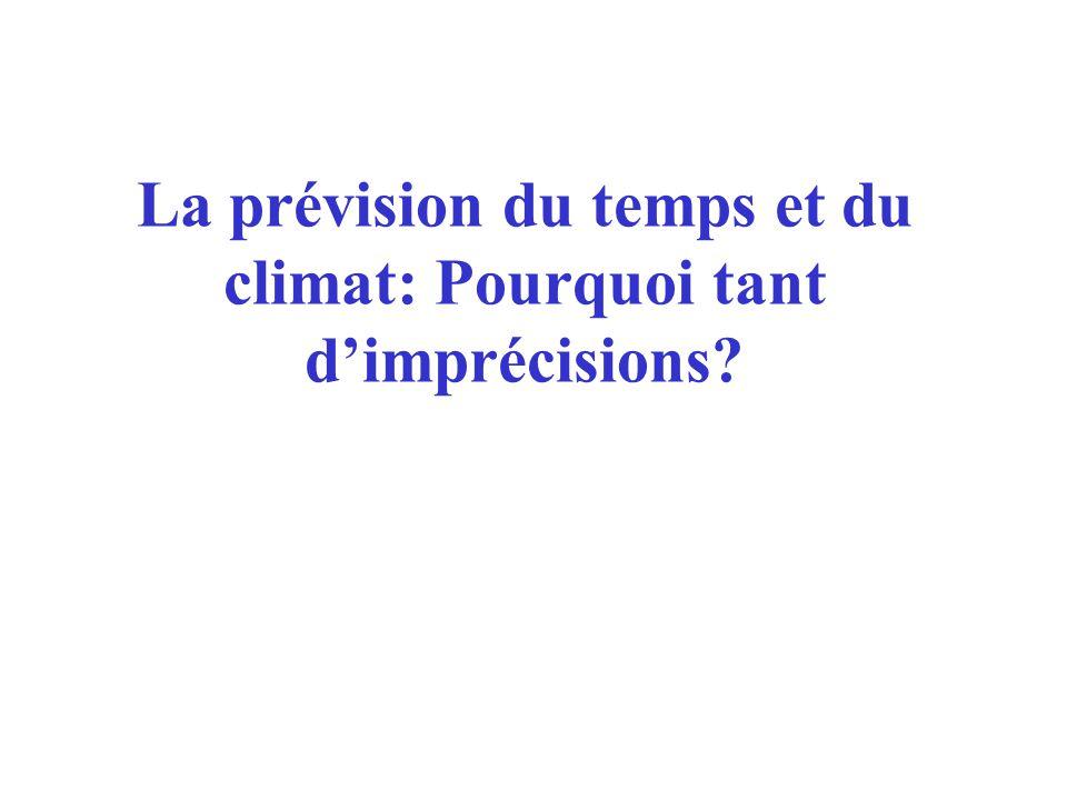 La prévision du temps et du climat: Pourquoi tant d'imprécisions