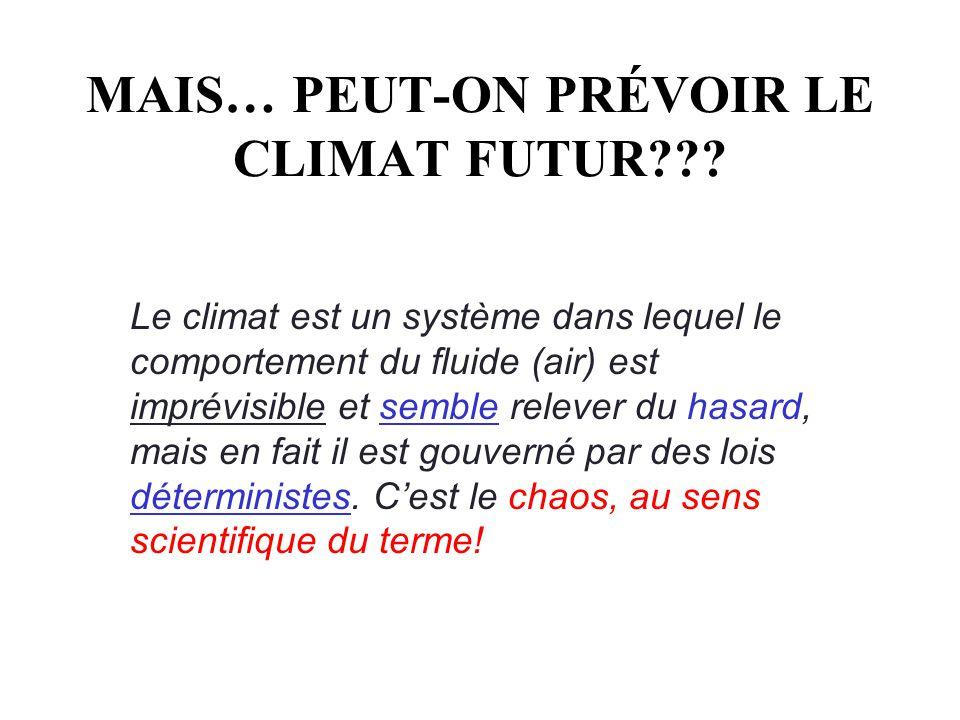MAIS… PEUT-ON PRÉVOIR LE CLIMAT FUTUR