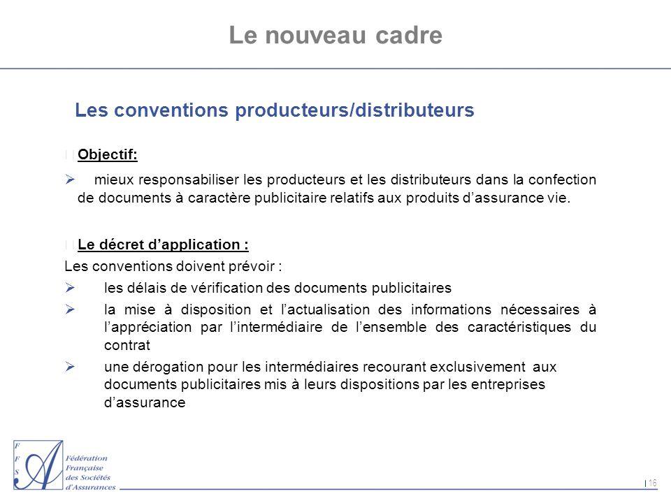 Le nouveau cadre Les conventions producteurs/distributeurs Objectif: