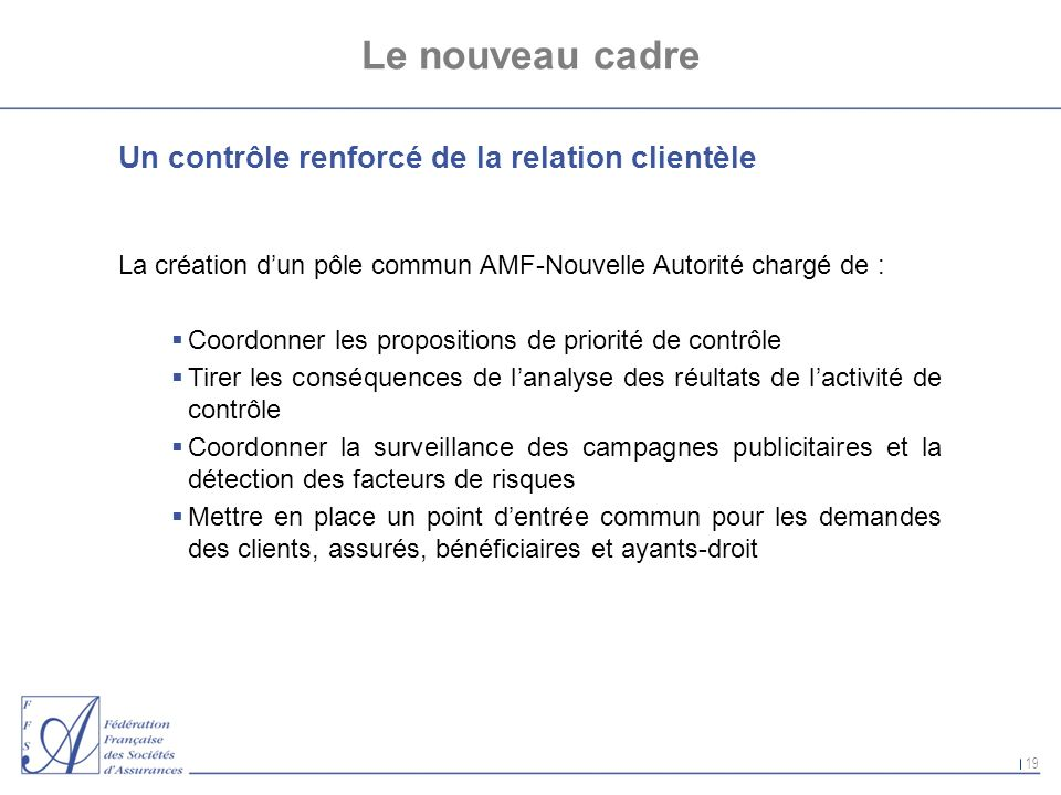 Le nouveau cadre Un contrôle renforcé de la relation clientèle