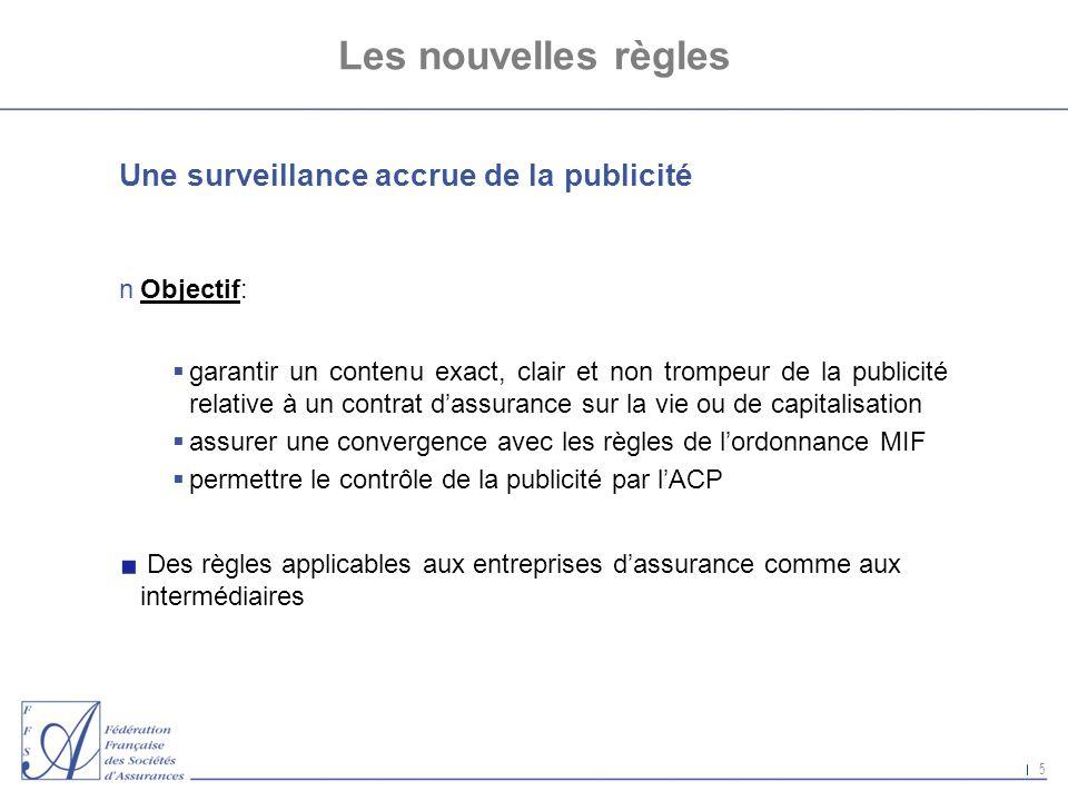 Les nouvelles règles Une surveillance accrue de la publicité Objectif: