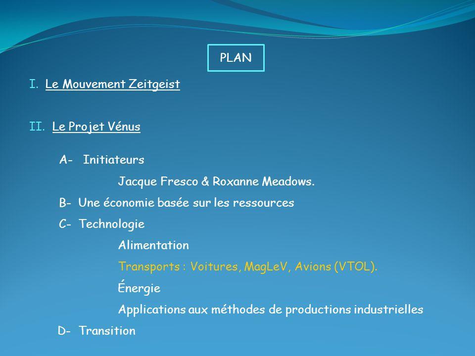 PLAN I. Le Mouvement Zeitgeist. II. Le Projet Vénus. A- Initiateurs. Jacque Fresco & Roxanne Meadows.