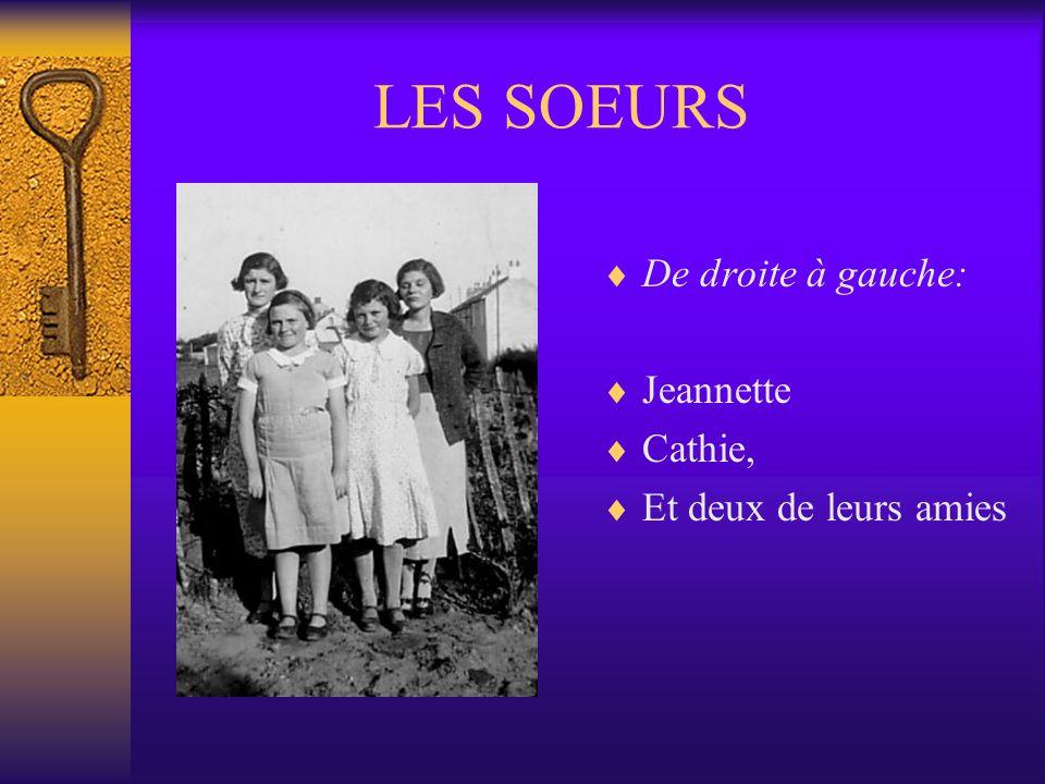 LES SOEURS De droite à gauche: Jeannette Cathie,