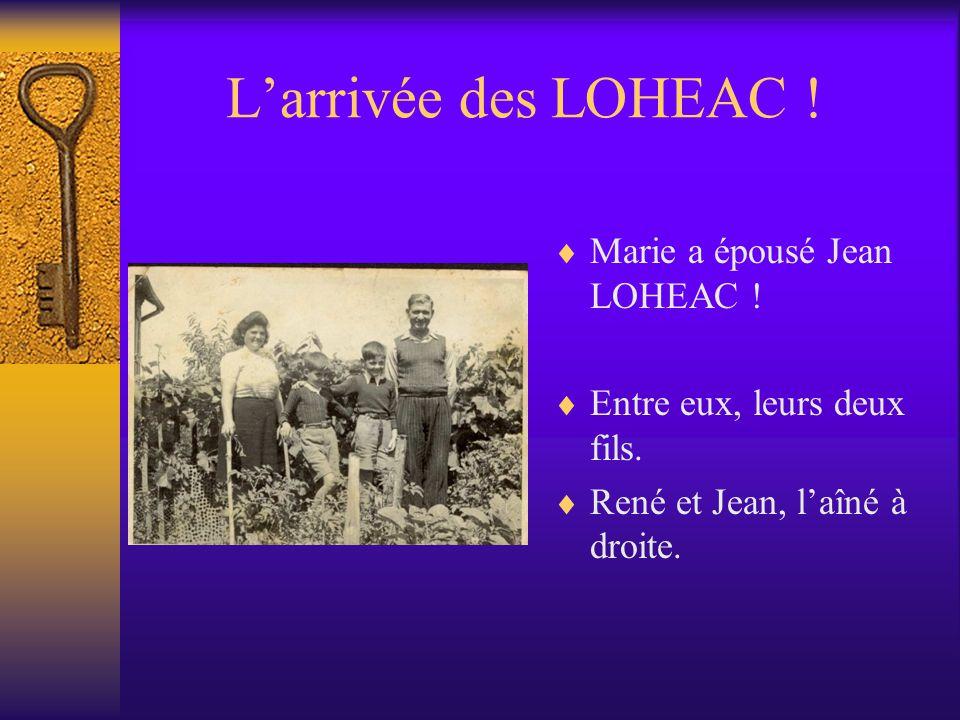 L'arrivée des LOHEAC ! Marie a épousé Jean LOHEAC !