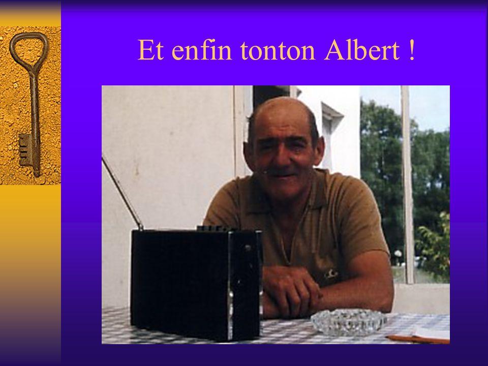 Et enfin tonton Albert !