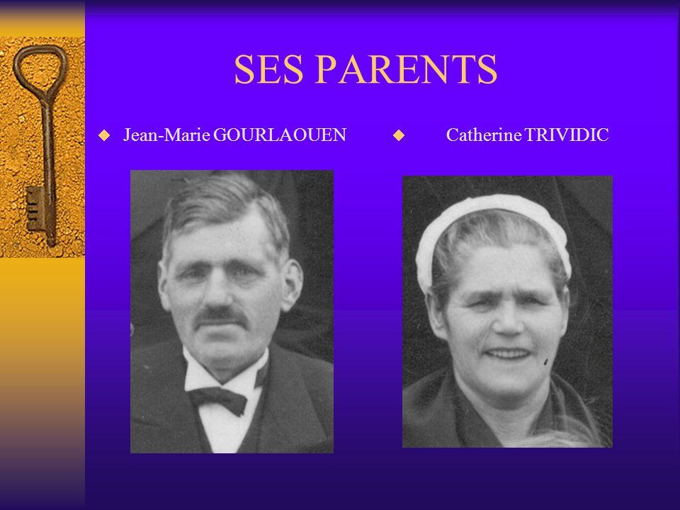 SES PARENTS Jean-Marie GOURLAOUEN Catherine TRIVIDIC