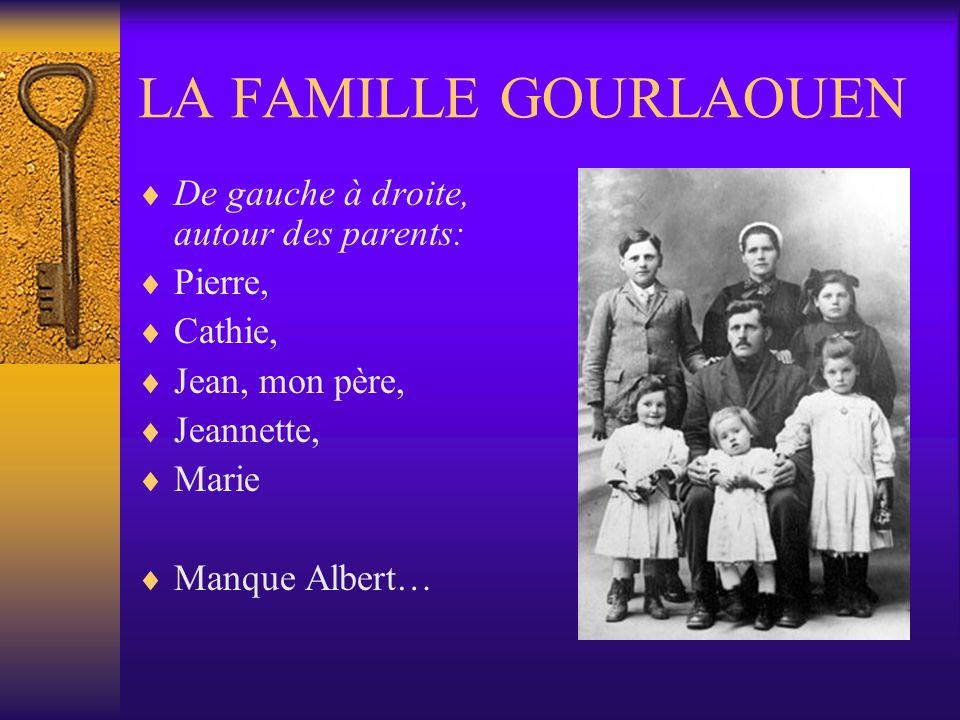 LA FAMILLE GOURLAOUEN De gauche à droite, autour des parents: Pierre,