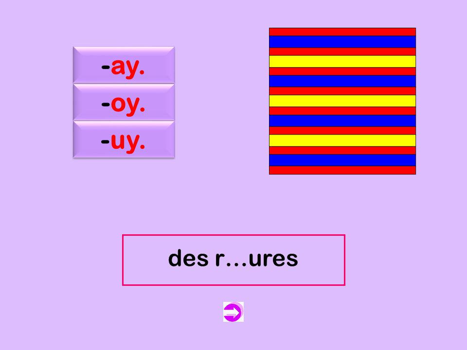 c -ay. -oy. -uy. des r…ures des rayures