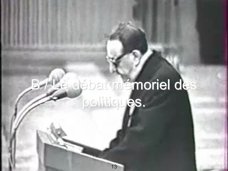 B / Le débat mémoriel des politiques.