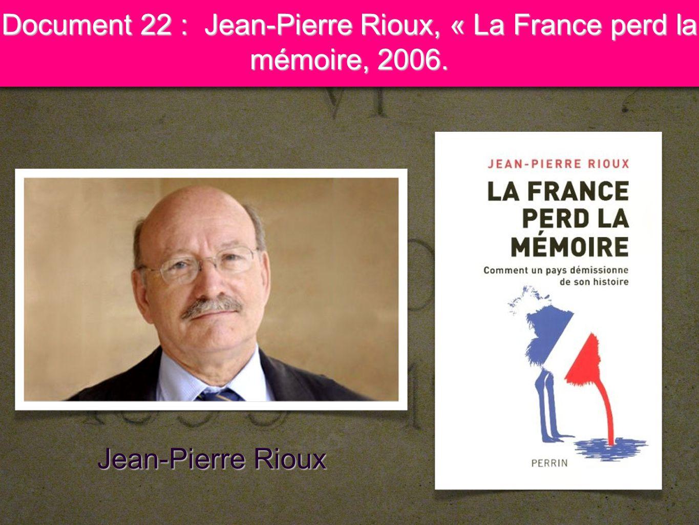 Document 22 : Jean-Pierre Rioux, « La France perd la mémoire, 2006.