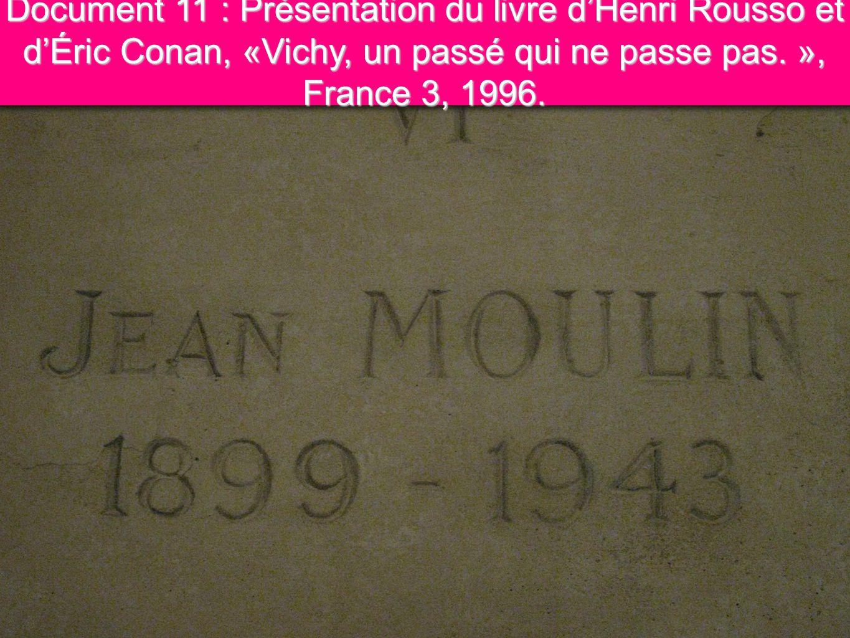 Document 11 : Présentation du livre d'Henri Rousso et d'Éric Conan, «Vichy, un passé qui ne passe pas.