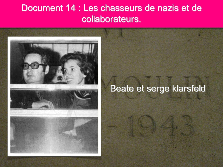 Document 14 : Les chasseurs de nazis et de collaborateurs.
