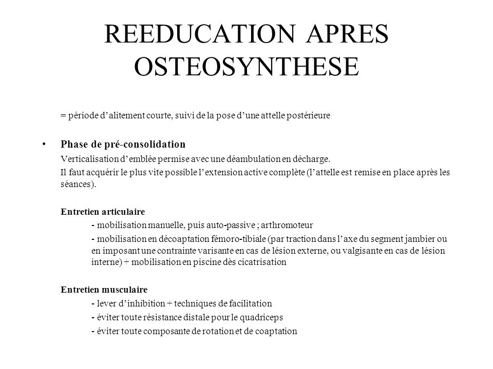 REEDUCATION APRES OSTEOSYNTHESE