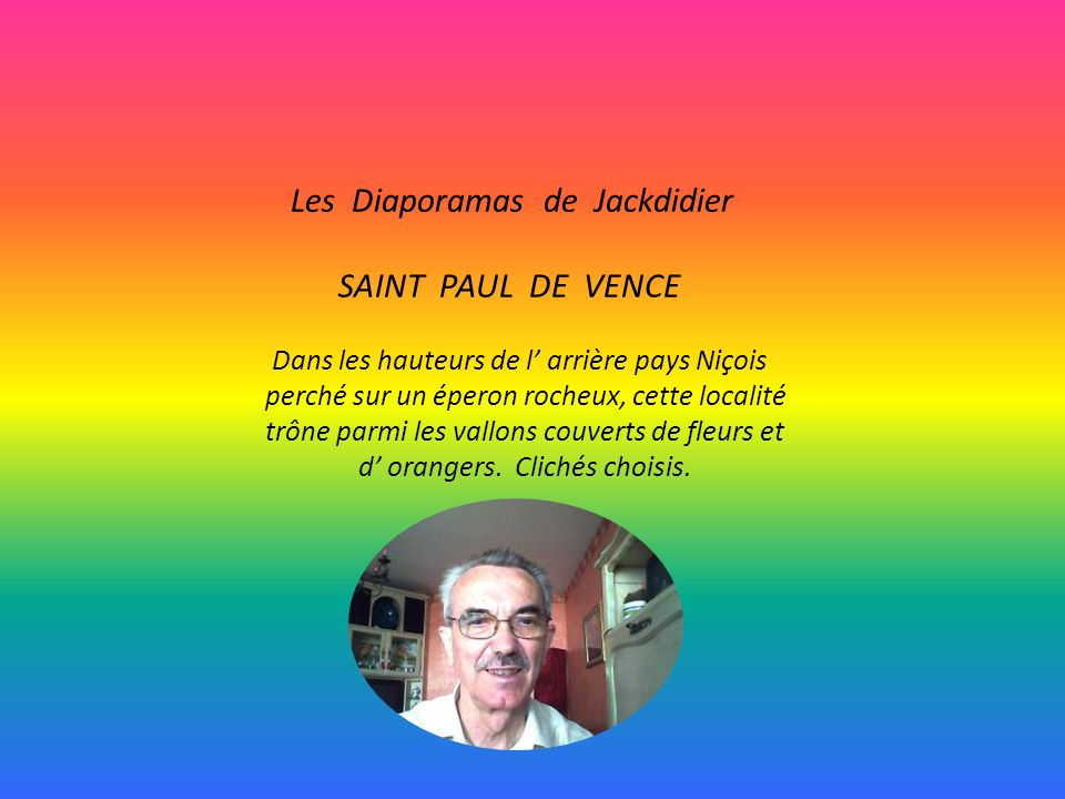 Les Diaporamas de Jackdidier SAINT PAUL DE VENCE