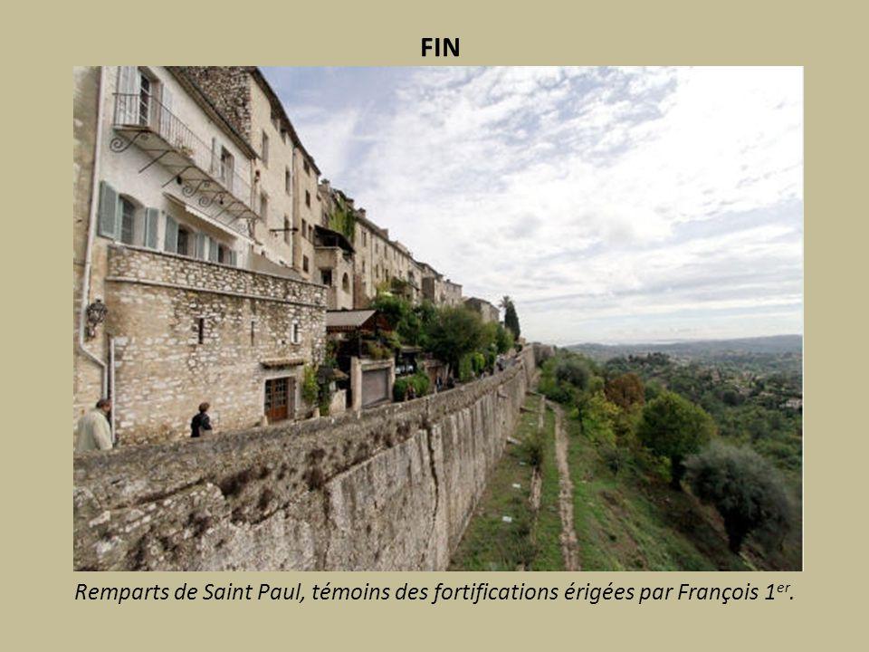FIN Remparts de Saint Paul, témoins des fortifications érigées par François 1er.