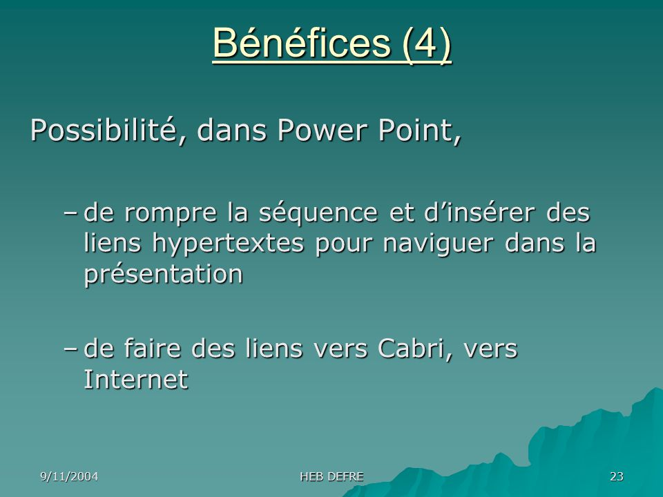 Bénéfices (4) Possibilité, dans Power Point,