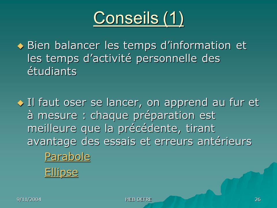 Conseils (1) Bien balancer les temps d'information et les temps d'activité personnelle des étudiants.