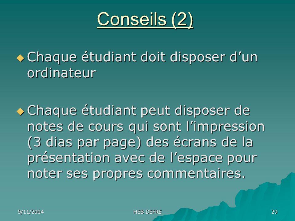 Conseils (2) Chaque étudiant doit disposer d'un ordinateur