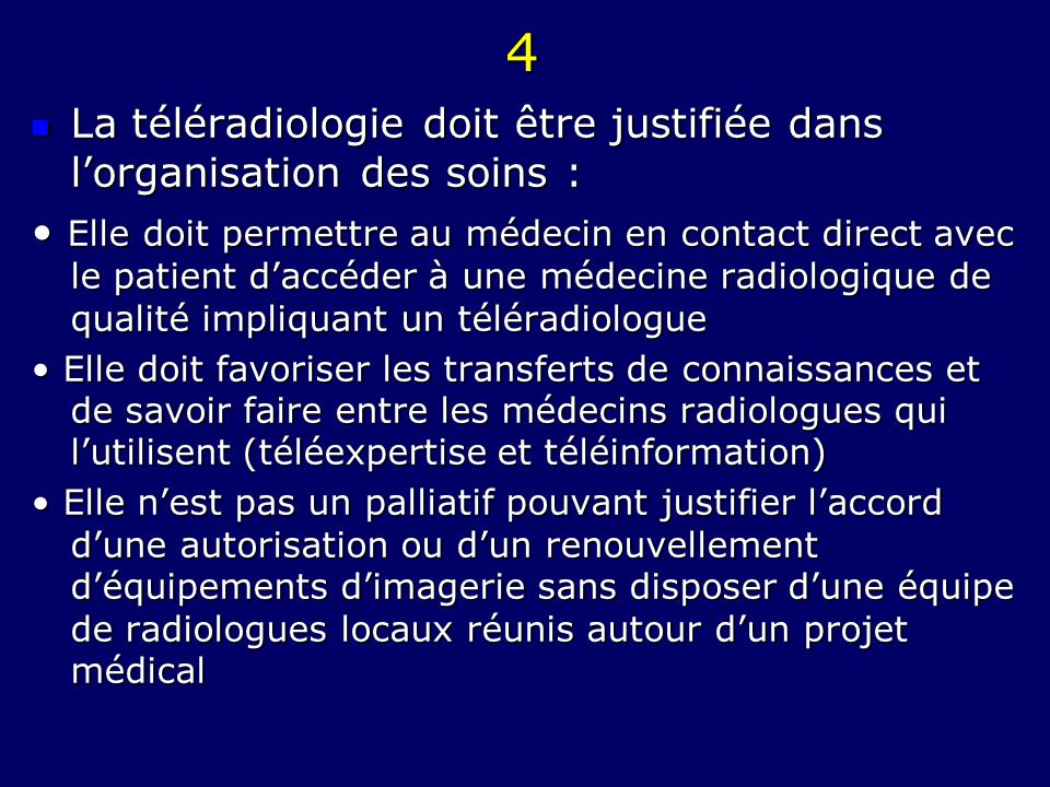 4La téléradiologie doit être justifiée dans l'organisation des soins :