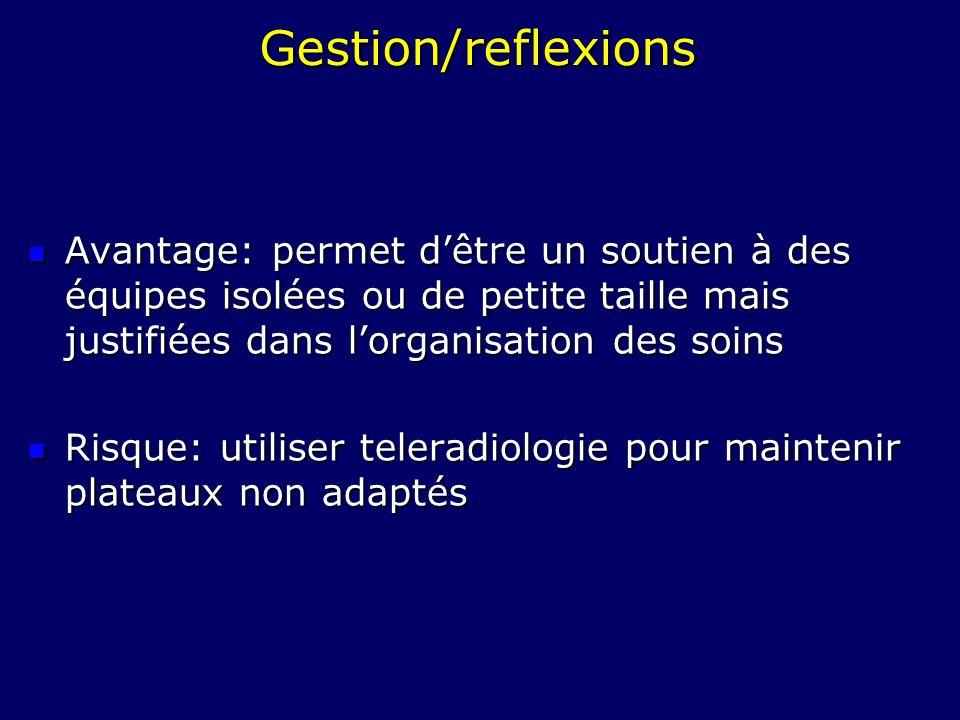 Gestion/reflexionsAvantage: permet d'être un soutien à des équipes isolées ou de petite taille mais justifiées dans l'organisation des soins.