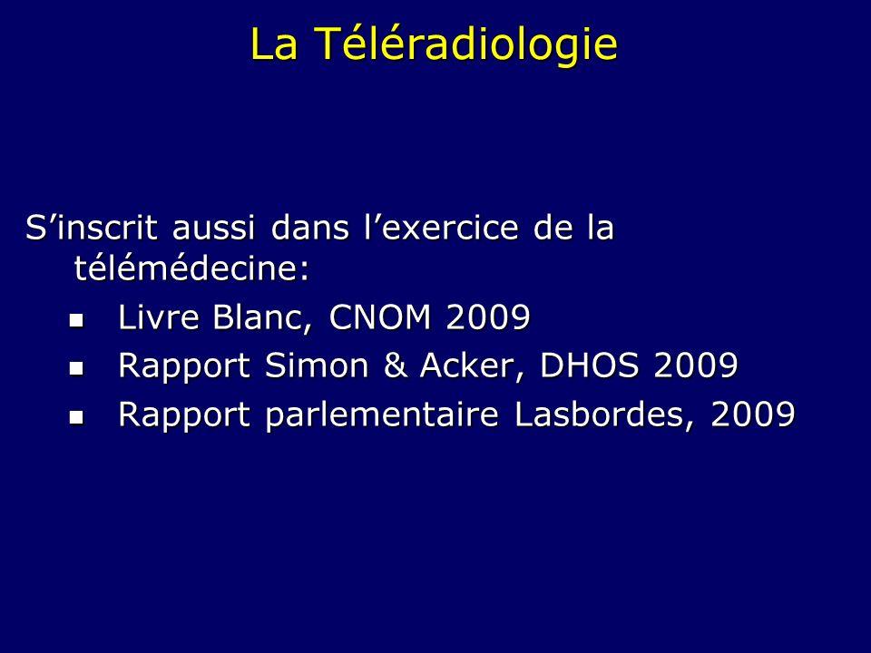 La Téléradiologie S'inscrit aussi dans l'exercice de la télémédecine: